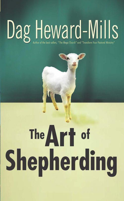 The Art Of Shepherding Dag Heward-Mills