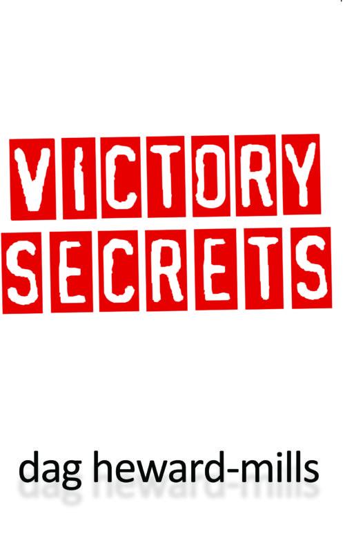 Victory Secrets by Dag Heward-Mills