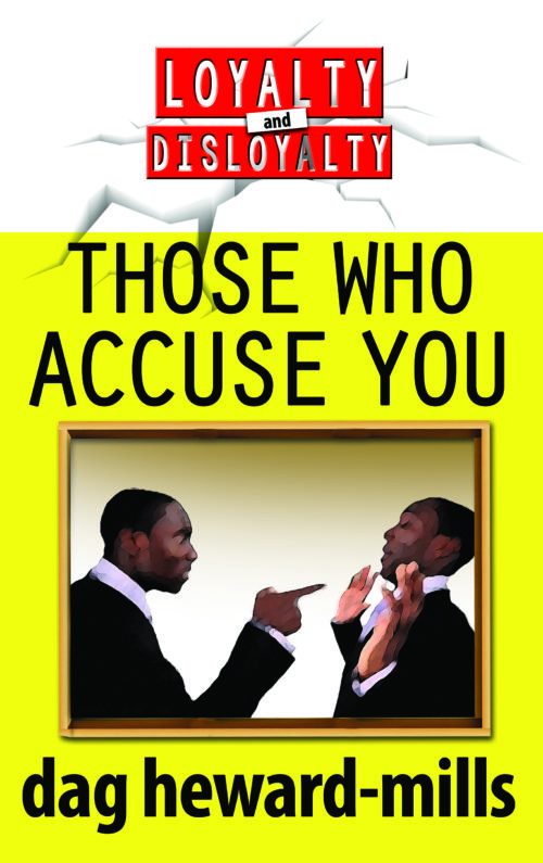 Those Who Accuse You by Dag Heward-Mills
