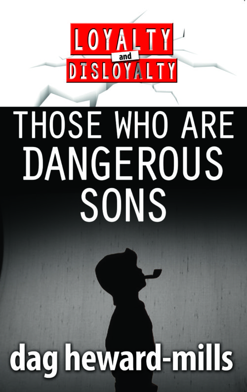 Those Who Are Dangerous Sons by Dag Heward-Mills