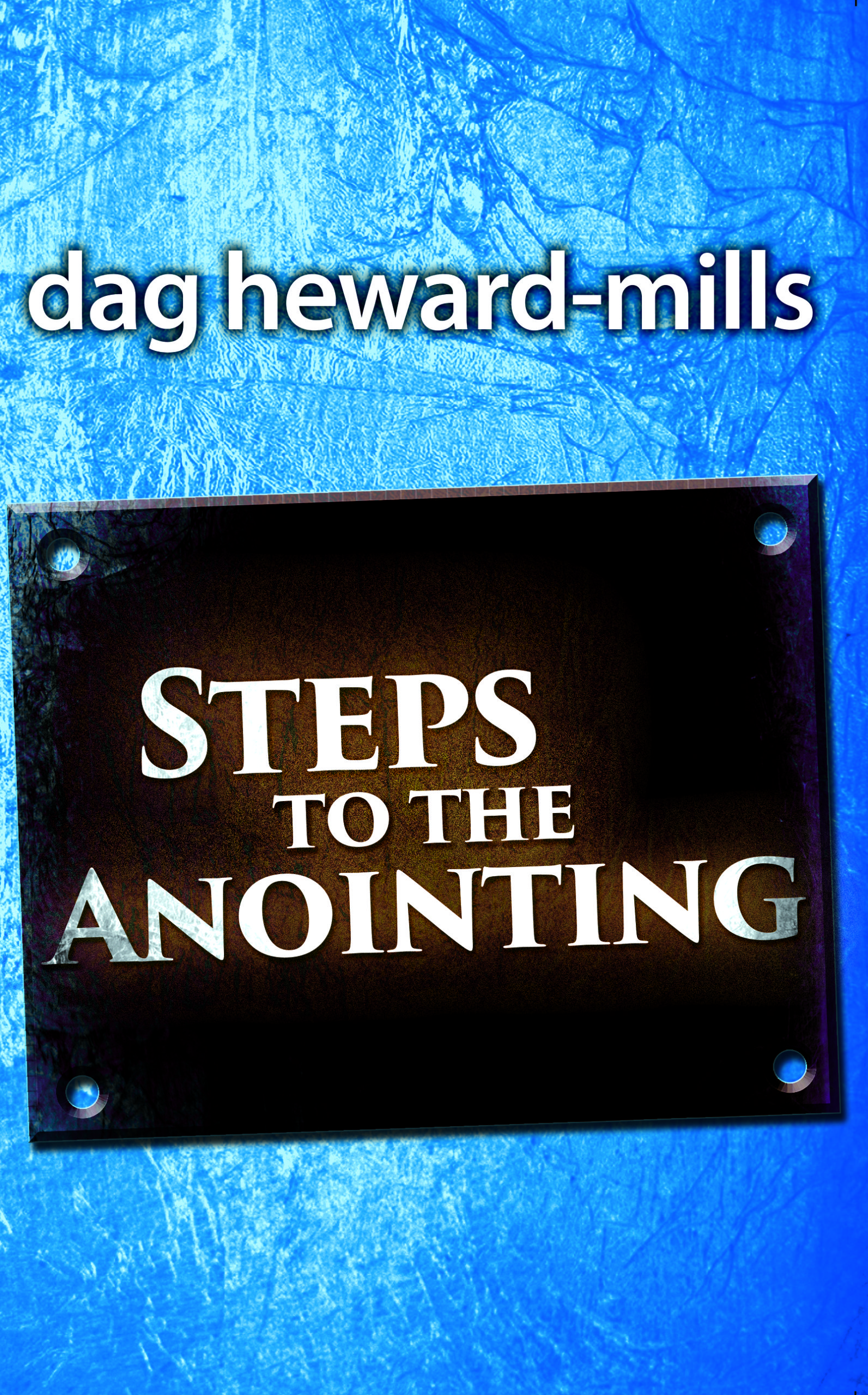 Steps to The Anointing Dag Heward-Mills