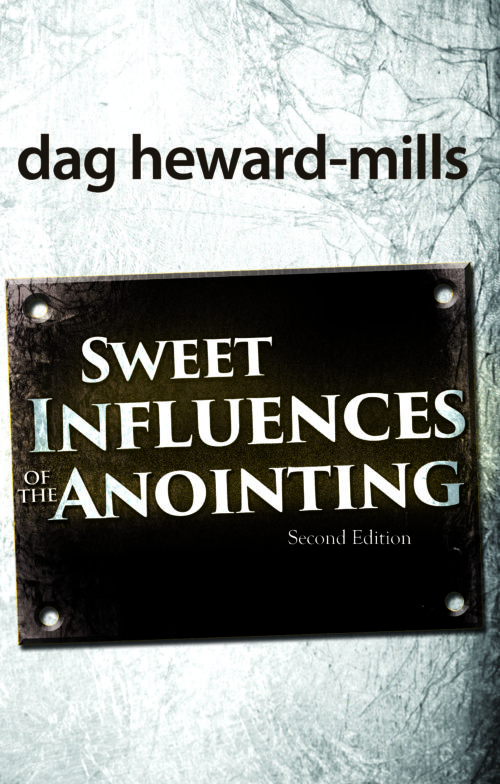 Sweet Influences of the Anointing by Dag Heward-Mills