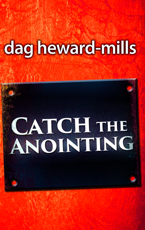 Catch the Anointing by Dag Heward-Mills