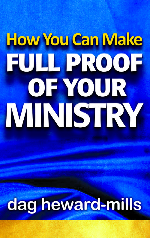 How You Can Make Full Proof of Your Ministry by Dag Heward-Mills
