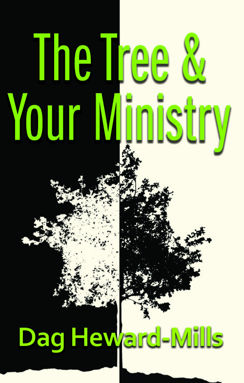 The Tree & Your Ministry by Dag Heward-Mills