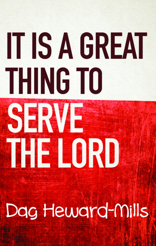It is a Great Thing to Serve The Lord by Dag Heward-Mills