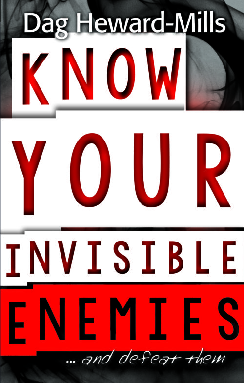 Know Your Insivible Enemies by Dag Heward-Mills