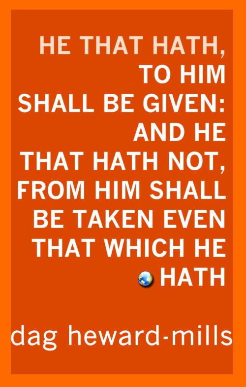 He That Hath by Dag Heward-MIlls