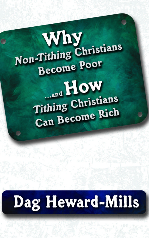Why Non-Tithing Christians Become Poor by Dag Heward-Mills