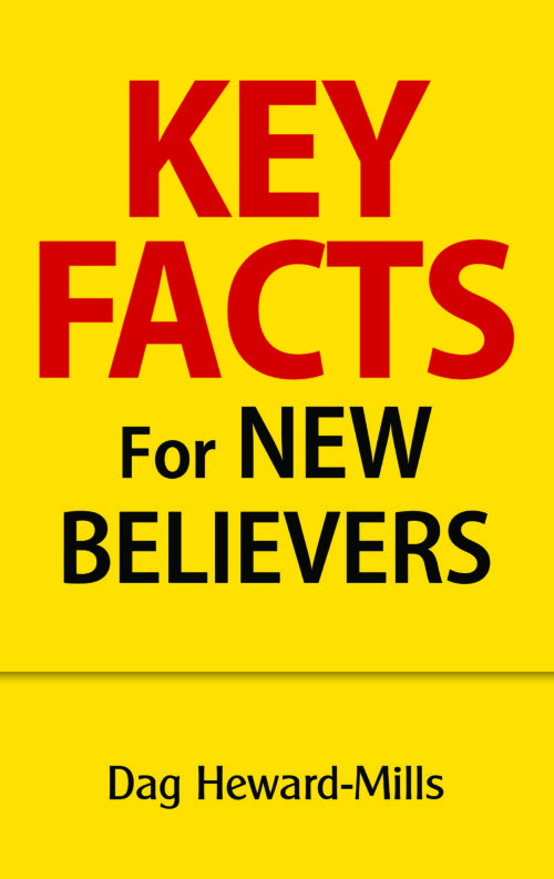 Key Facts for New Believers by Dag Heward-Mills