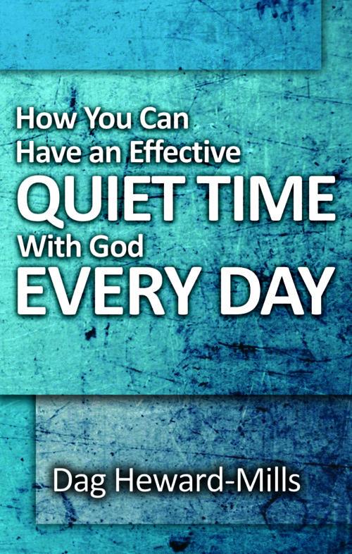 Effective Quiet Time Dag Heward-Mills