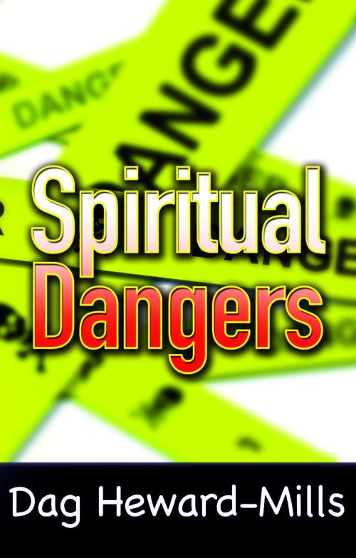 Spiritual Dangers by Dag Heward-Mills