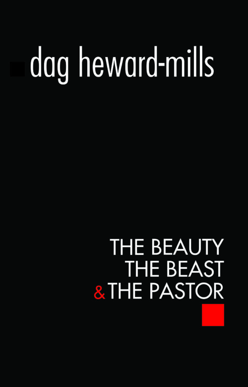 Beauty, Beast and Pastor by Dag Heward-Mills