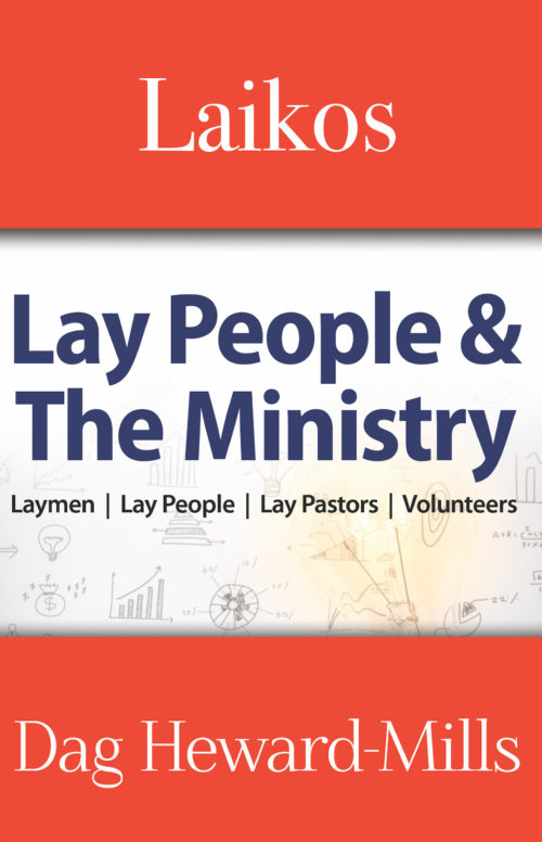 Laikos: Laikos: Lay People and the Ministry by Dag Heward-Mills