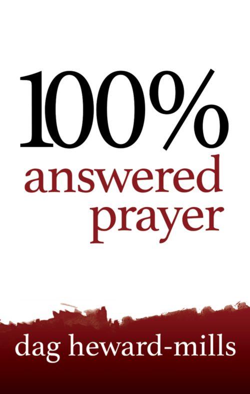 100% Answered Prayer 2nd Edition Dag Heward-Mills