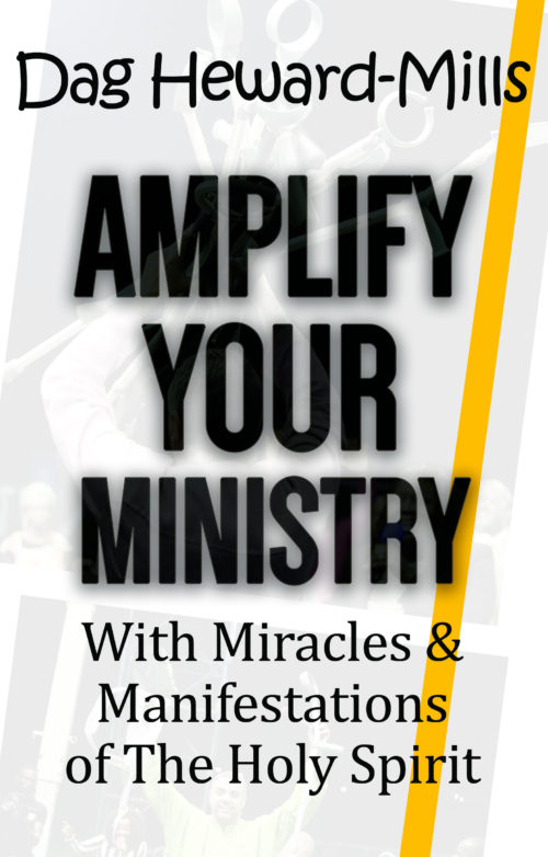 Amplify your ministry- with miracles and manifestations of the Holy Spirit_Dag Heward_Mills