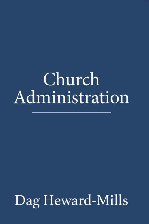 Church Administration Dag Heward-Mills
