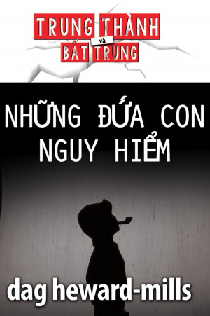 Những Đứa Con Nguy Hiểm