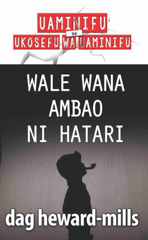 Wale Wana ambao ni Hatari