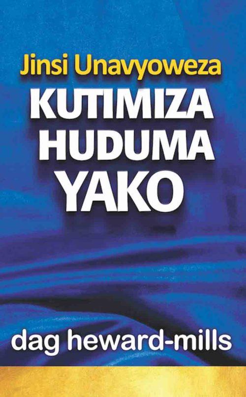 Jinsi Unavyoweza Kutimiza Huduma Yako