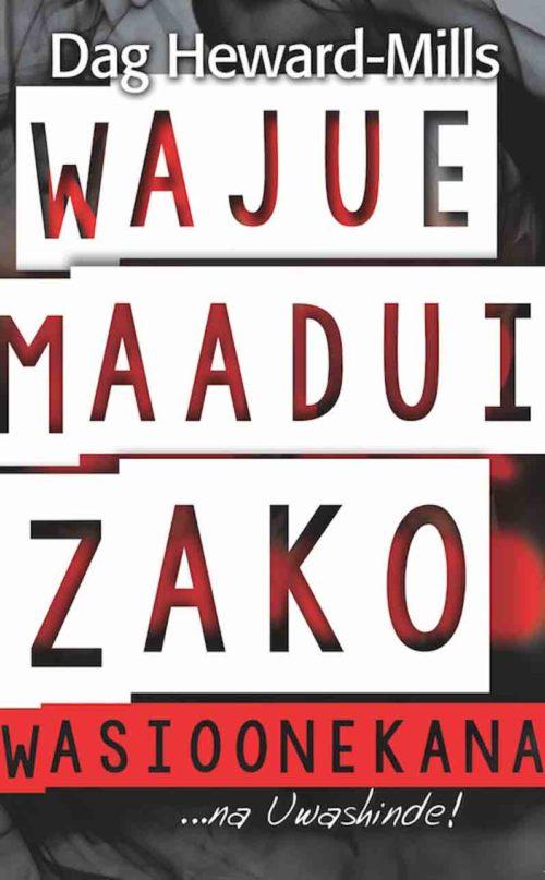 Wajue Maadui Zako Wasioonekana…