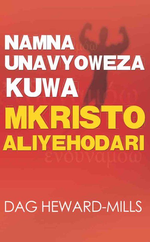 Namna Unavyoweza Kuwa Mkristo Aliyehodari
